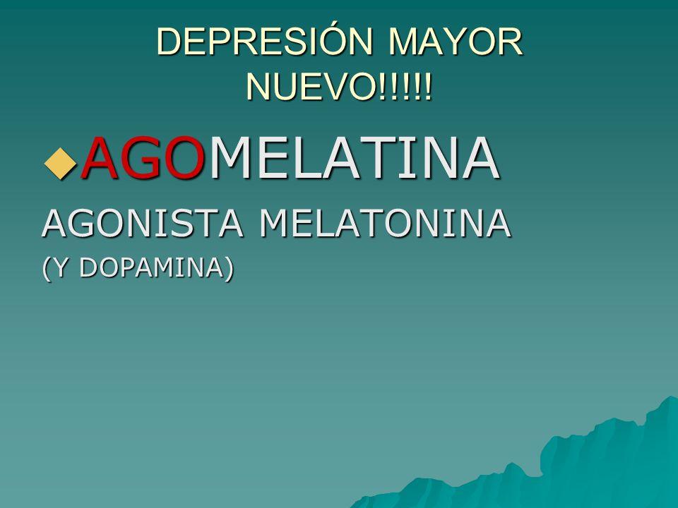 AGOMELATINA DEPRESIÓN MAYOR NUEVO!!!!! AGONISTA MELATONINA