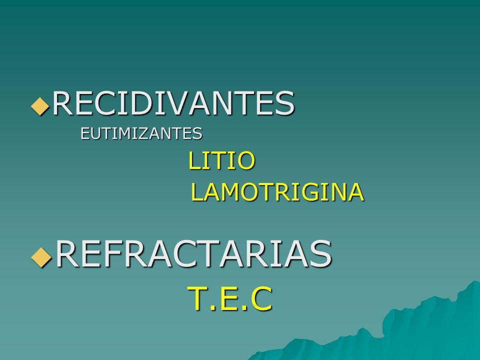 RECIDIVANTES EUTIMIZANTES LITIO LAMOTRIGINA REFRACTARIAS T.E.C