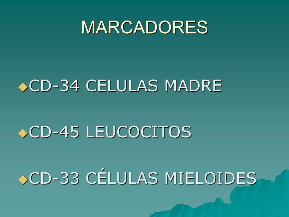 MARCADORES CD-34 CELULAS MADRE CD-45 LEUCOCITOS
