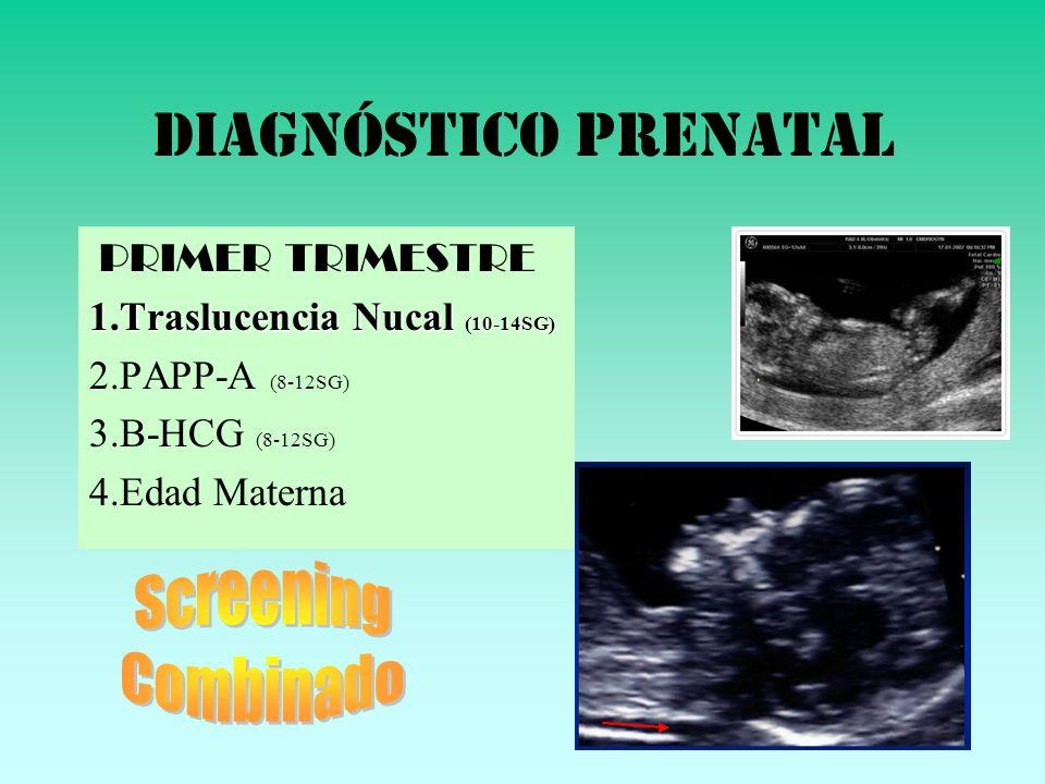 DIAGNÓSTICO PRENATAL Screening Combinado PRIMER TRIMESTRE