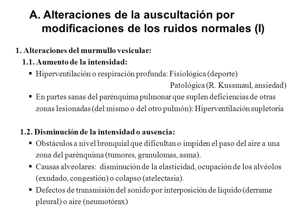 A. Alteraciones de la auscultación por modificaciones de los ruidos normales (I)