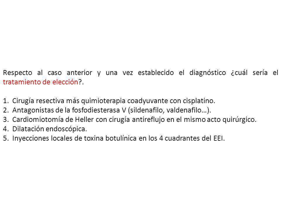 Respecto al caso anterior y una vez establecido el diagnóstico ¿cuál sería el tratamiento de elección .