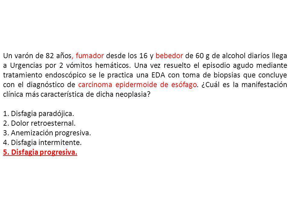 Un varón de 82 años, fumador desde los 16 y bebedor de 60 g de alcohol diarios llega a Urgencias por 2 vómitos hemáticos. Una vez resuelto el episodio agudo mediante tratamiento endoscópico se le practica una EDA con toma de biopsias que concluye con el diagnóstico de carcinoma epidermoide de esófago. ¿Cuál es la manifestación clínica más característica de dicha neoplasia