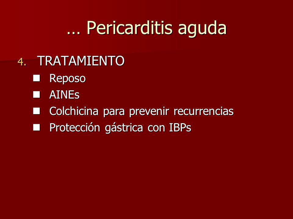 … Pericarditis aguda TRATAMIENTO Reposo AINEs