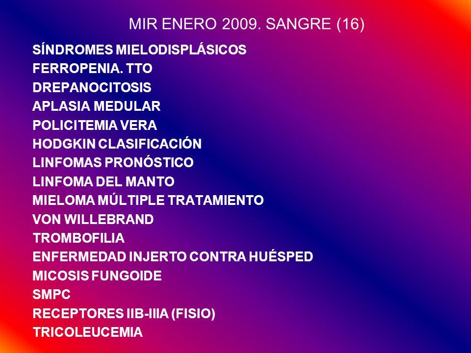 MIR ENERO 2009. SANGRE (16) SÍNDROMES MIELODISPLÁSICOS FERROPENIA. TTO
