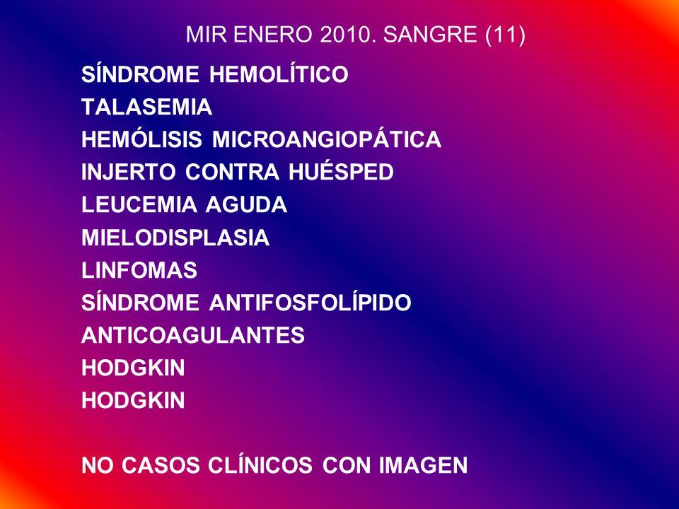 MIR ENERO 2010. SANGRE (11) SÍNDROME HEMOLÍTICO. TALASEMIA. HEMÓLISIS MICROANGIOPÁTICA. INJERTO CONTRA HUÉSPED.