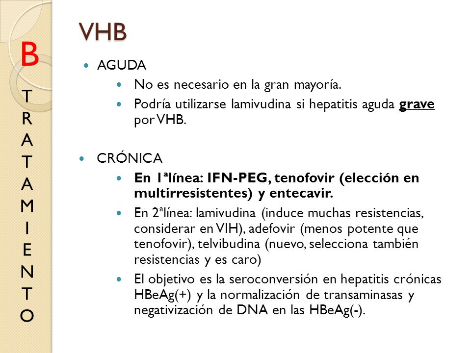 B VHB T R A M I E N O AGUDA No es necesario en la gran mayoría.