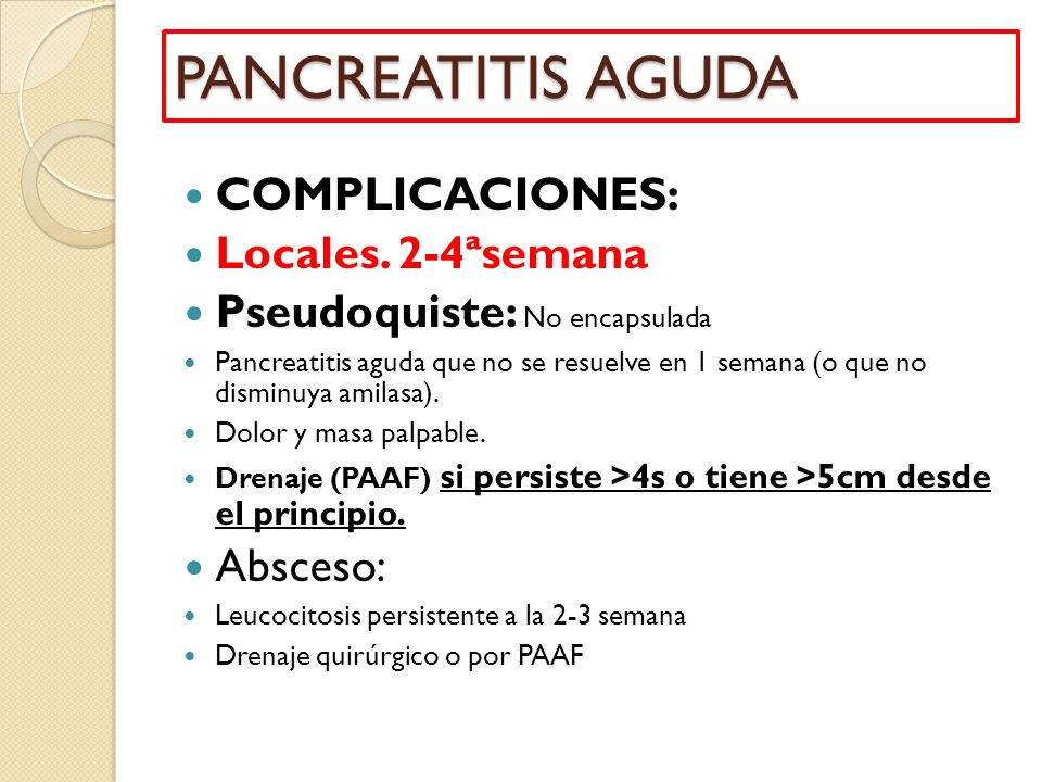 PANCREATITIS AGUDA COMPLICACIONES: Locales. 2-4ªsemana