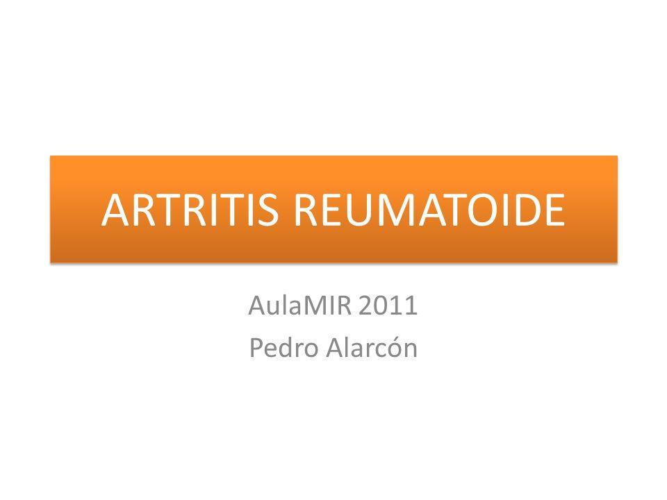ARTRITIS REUMATOIDE AulaMIR 2011 Pedro Alarcón