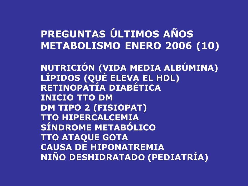 PREGUNTAS ÚLTIMOS AÑOS METABOLISMO ENERO 2006 (10)