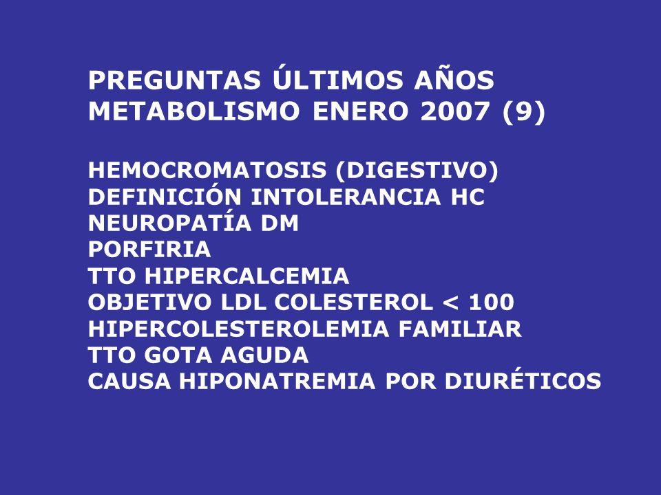 PREGUNTAS ÚLTIMOS AÑOS METABOLISMO ENERO 2007 (9)