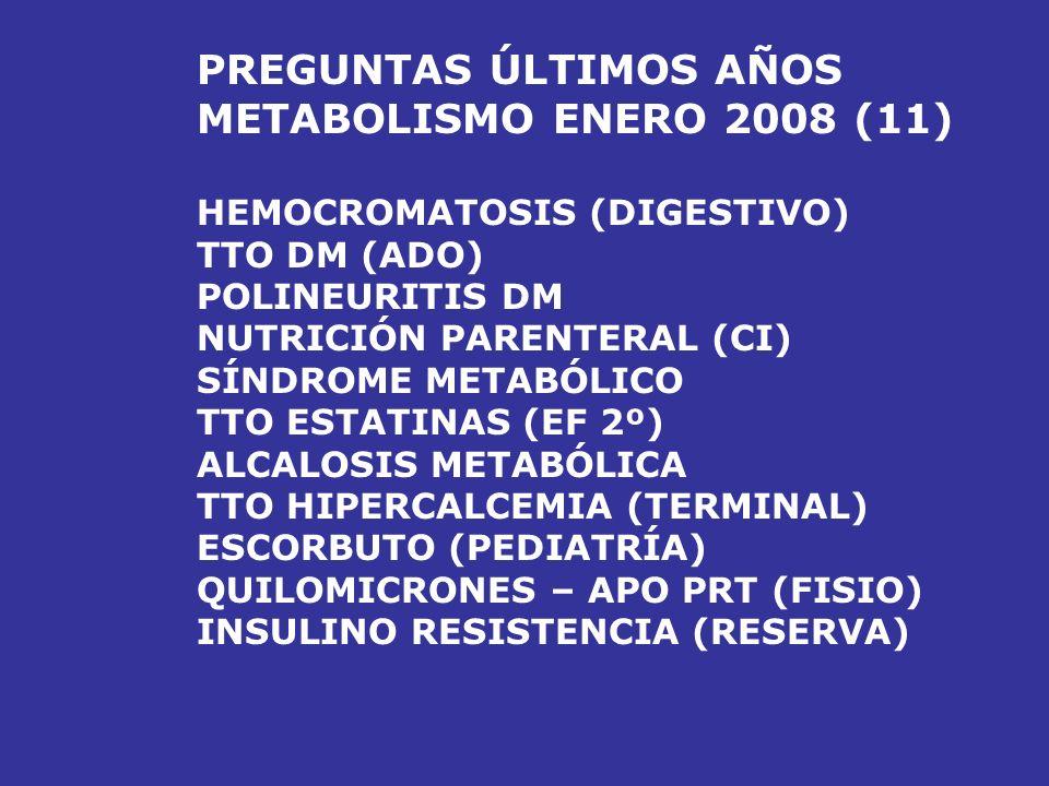 PREGUNTAS ÚLTIMOS AÑOS METABOLISMO ENERO 2008 (11)