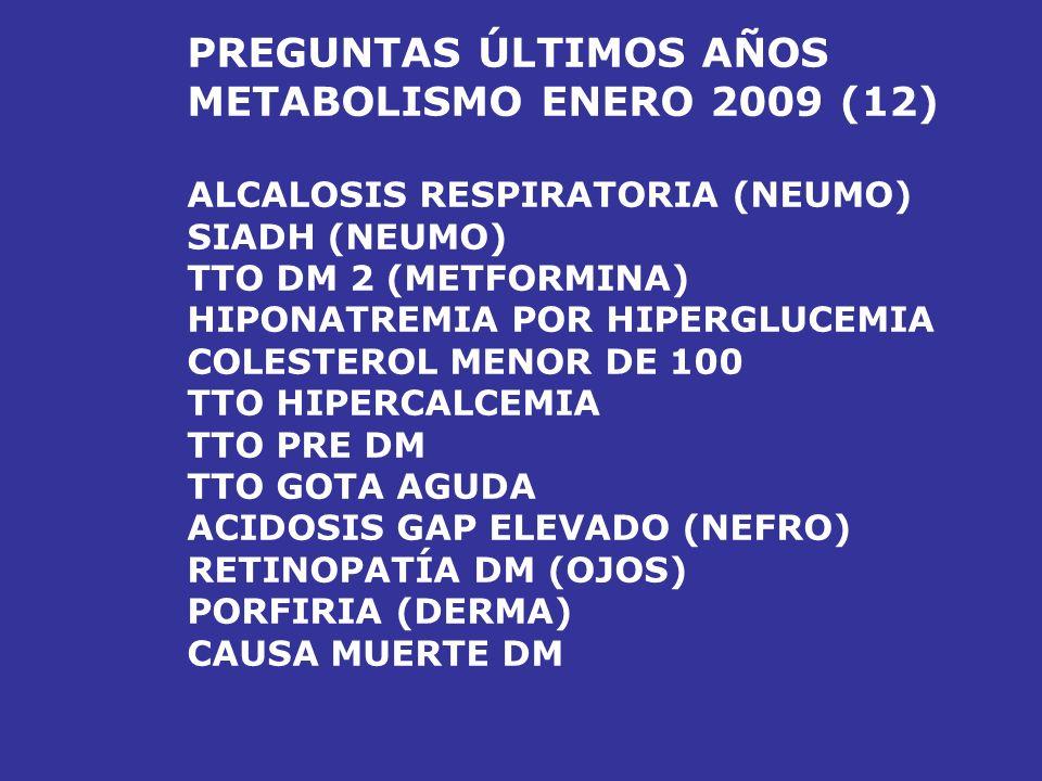 PREGUNTAS ÚLTIMOS AÑOS METABOLISMO ENERO 2009 (12)