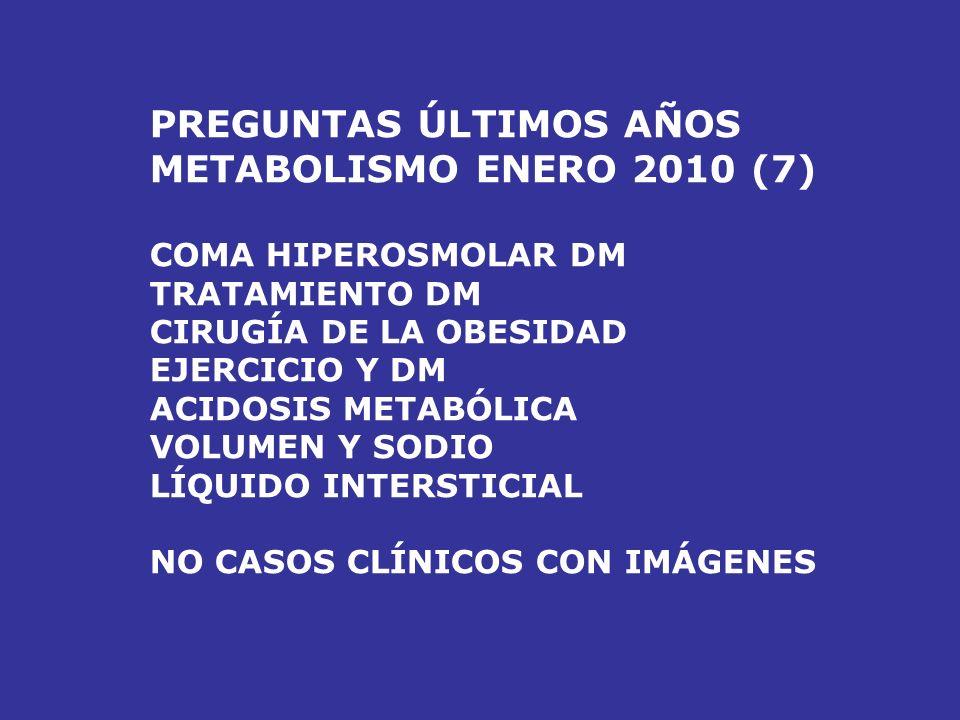 PREGUNTAS ÚLTIMOS AÑOS METABOLISMO ENERO 2010 (7)