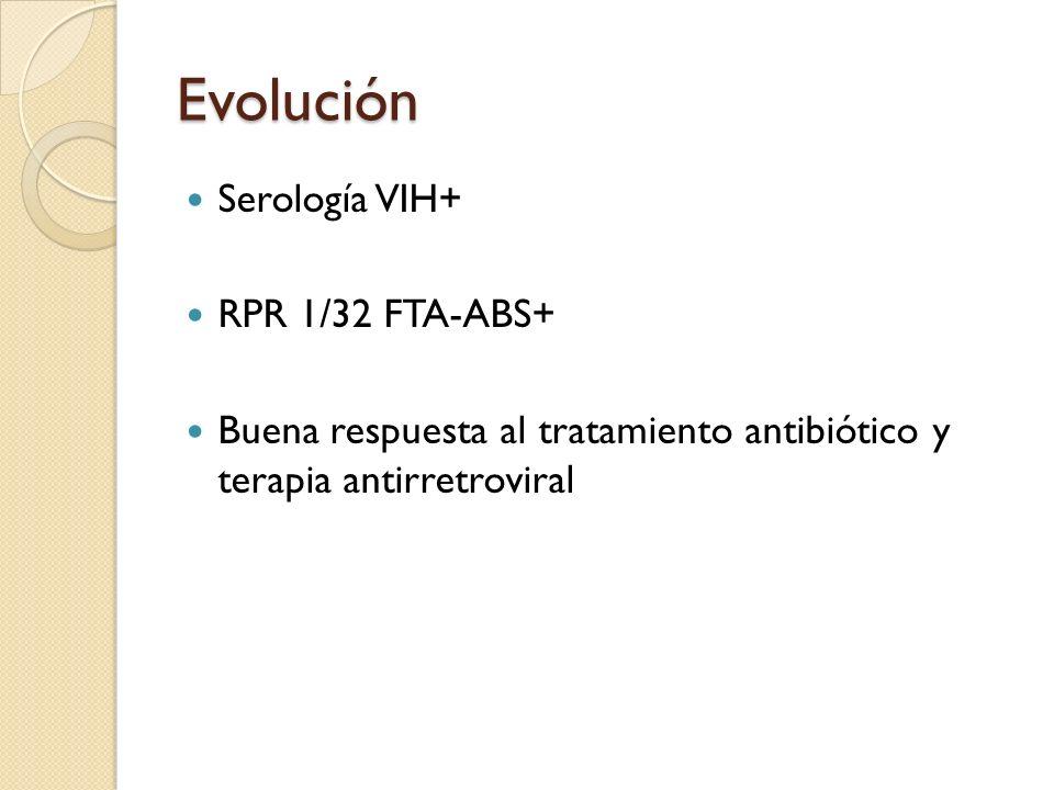 Evolución Serología VIH+ RPR 1/32 FTA-ABS+
