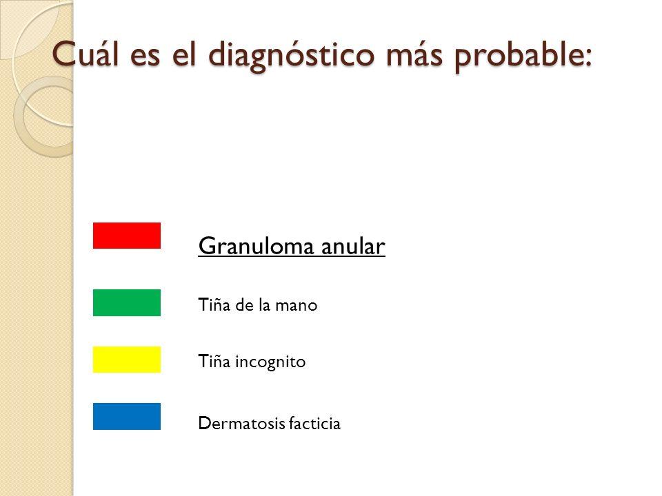 Cuál es el diagnóstico más probable: