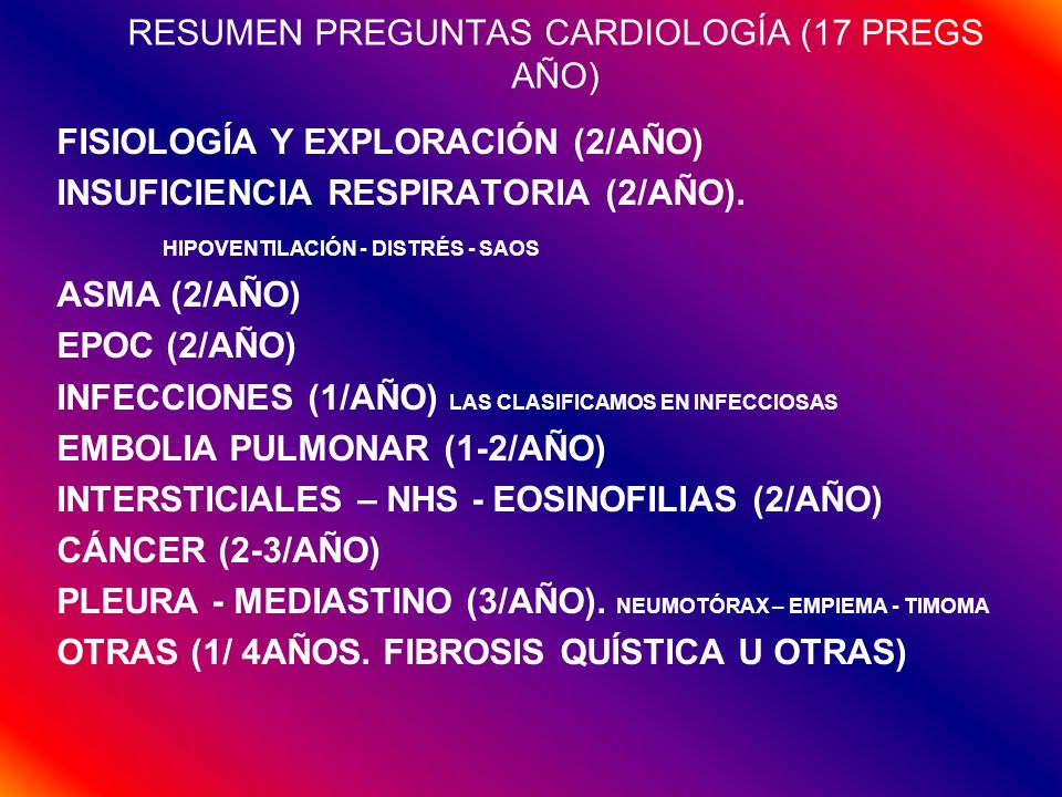 RESUMEN PREGUNTAS CARDIOLOGÍA (17 PREGS AÑO)