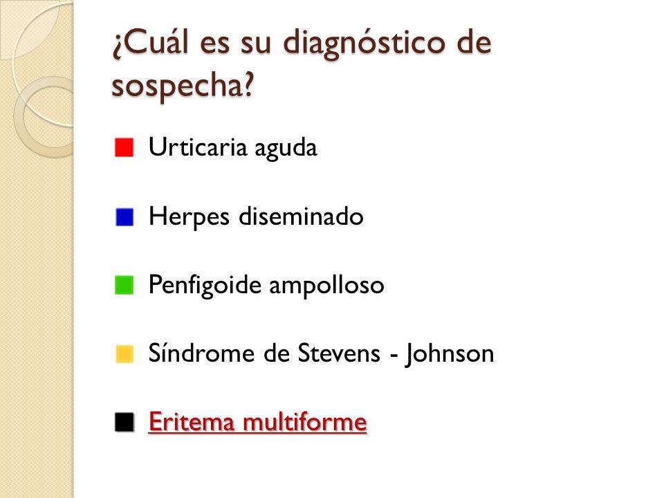 ¿Cuál es su diagnóstico de sospecha