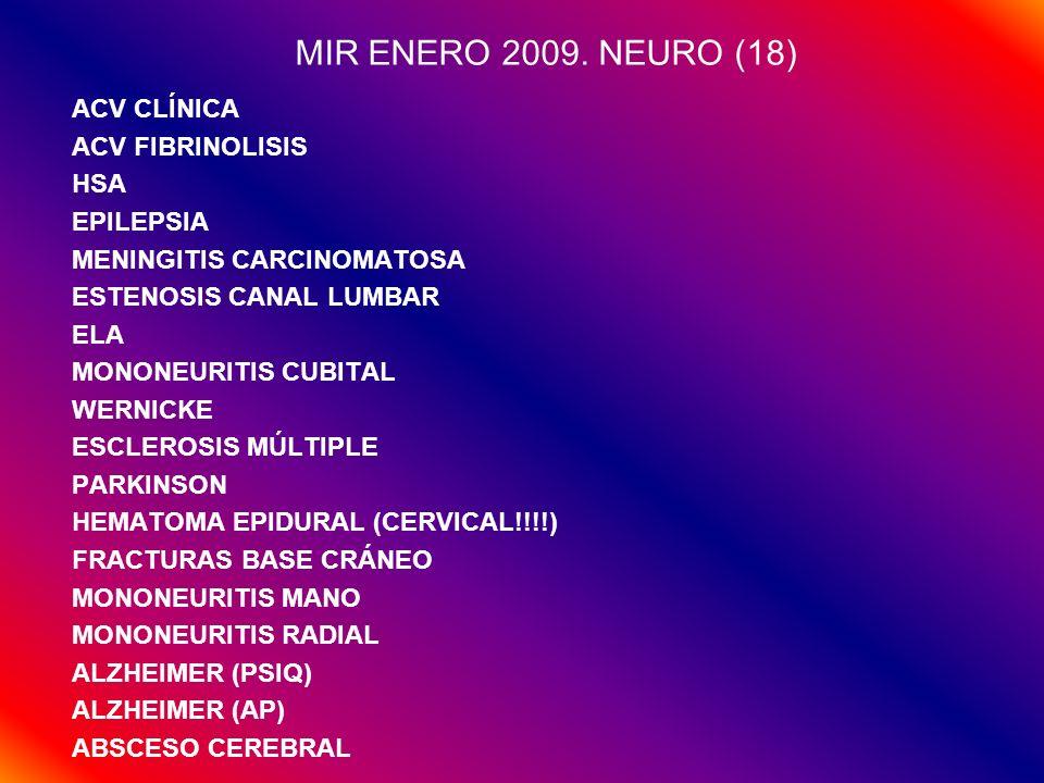 MIR ENERO 2009. NEURO (18) ACV CLÍNICA ACV FIBRINOLISIS HSA EPILEPSIA