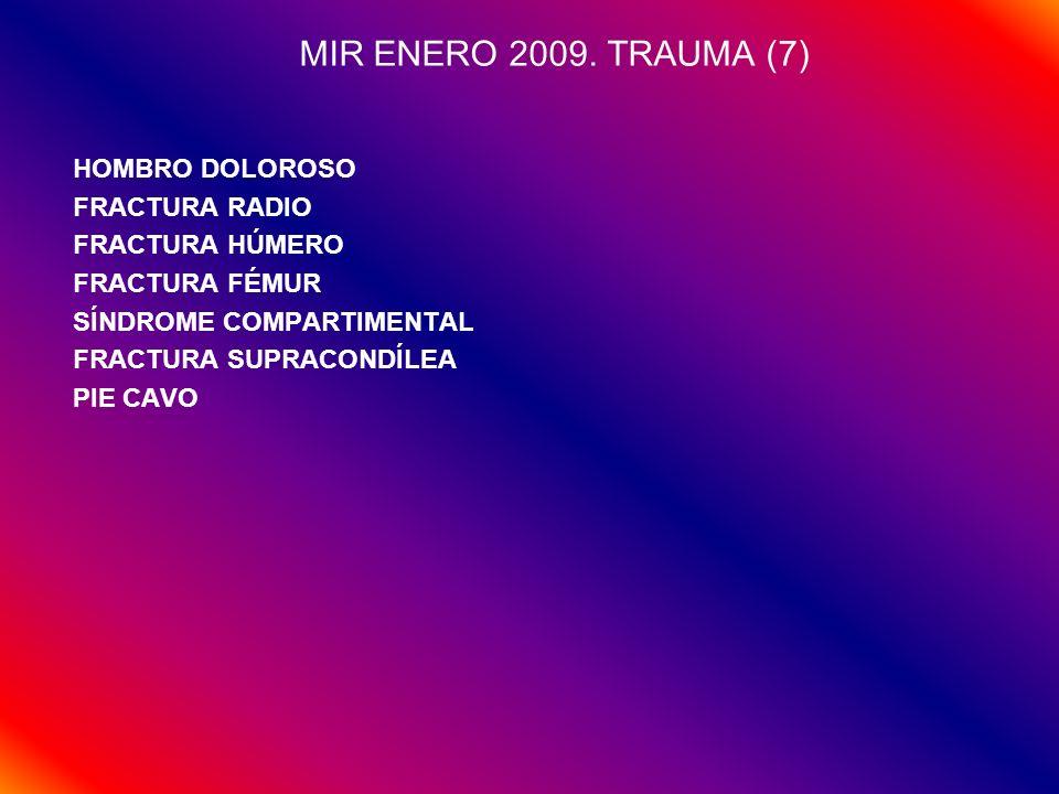 MIR ENERO 2009. TRAUMA (7) HOMBRO DOLOROSO FRACTURA RADIO