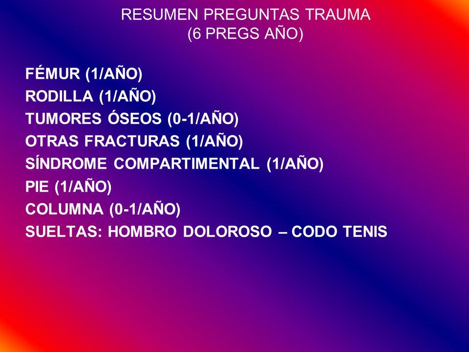 RESUMEN PREGUNTAS TRAUMA (6 PREGS AÑO)