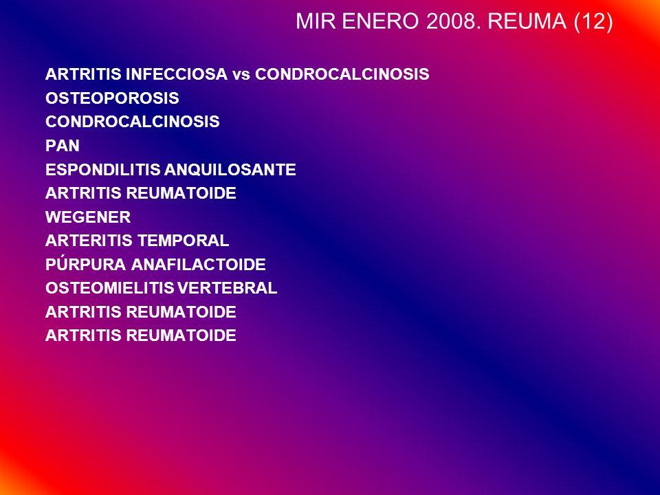 MIR ENERO 2008. REUMA (12) ARTRITIS INFECCIOSA vs CONDROCALCINOSIS