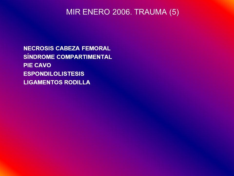 MIR ENERO 2006. TRAUMA (5) NECROSIS CABEZA FEMORAL