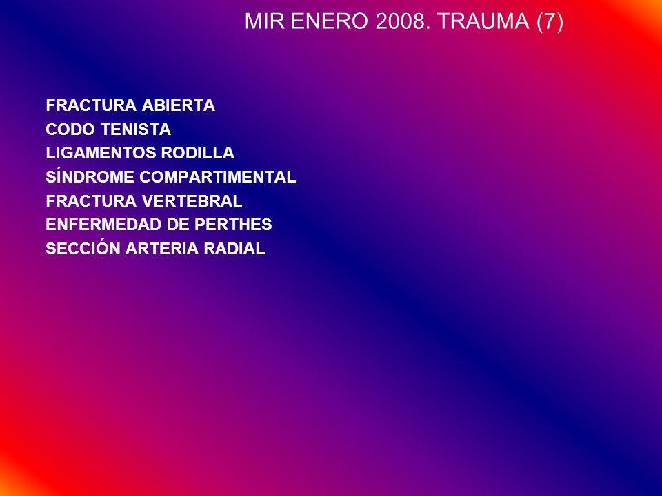 MIR ENERO 2008. TRAUMA (7) FRACTURA ABIERTA CODO TENISTA
