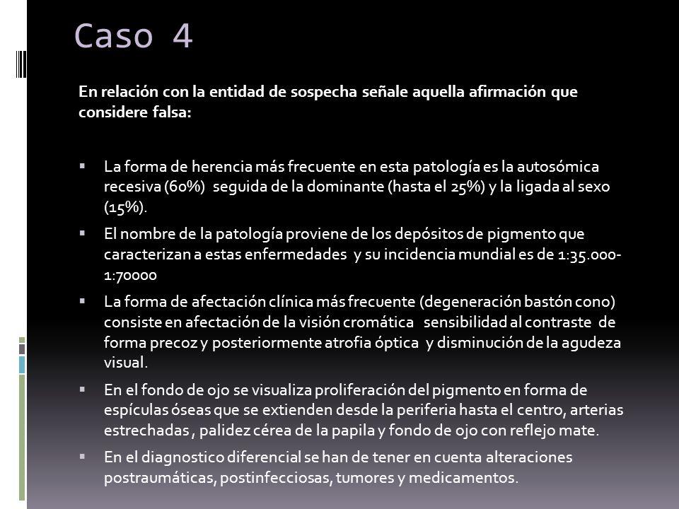 Caso 4En relación con la entidad de sospecha señale aquella afirmación que considere falsa: