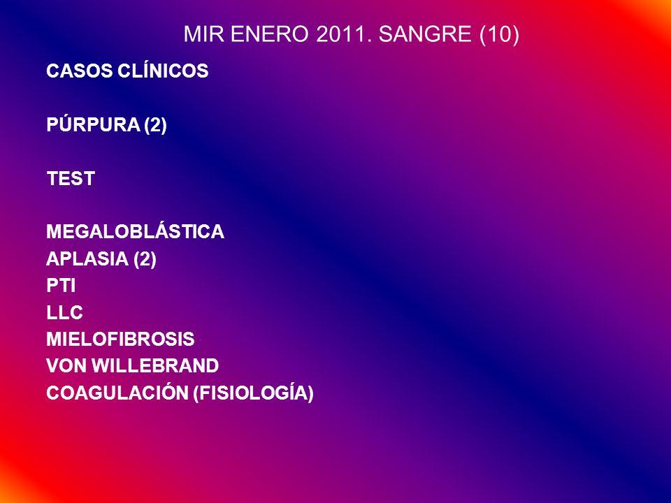 MIR ENERO 2011. SANGRE (10) CASOS CLÍNICOS PÚRPURA (2) TEST