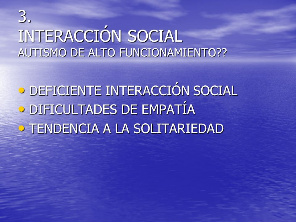 3. INTERACCIÓN SOCIAL AUTISMO DE ALTO FUNCIONAMIENTO