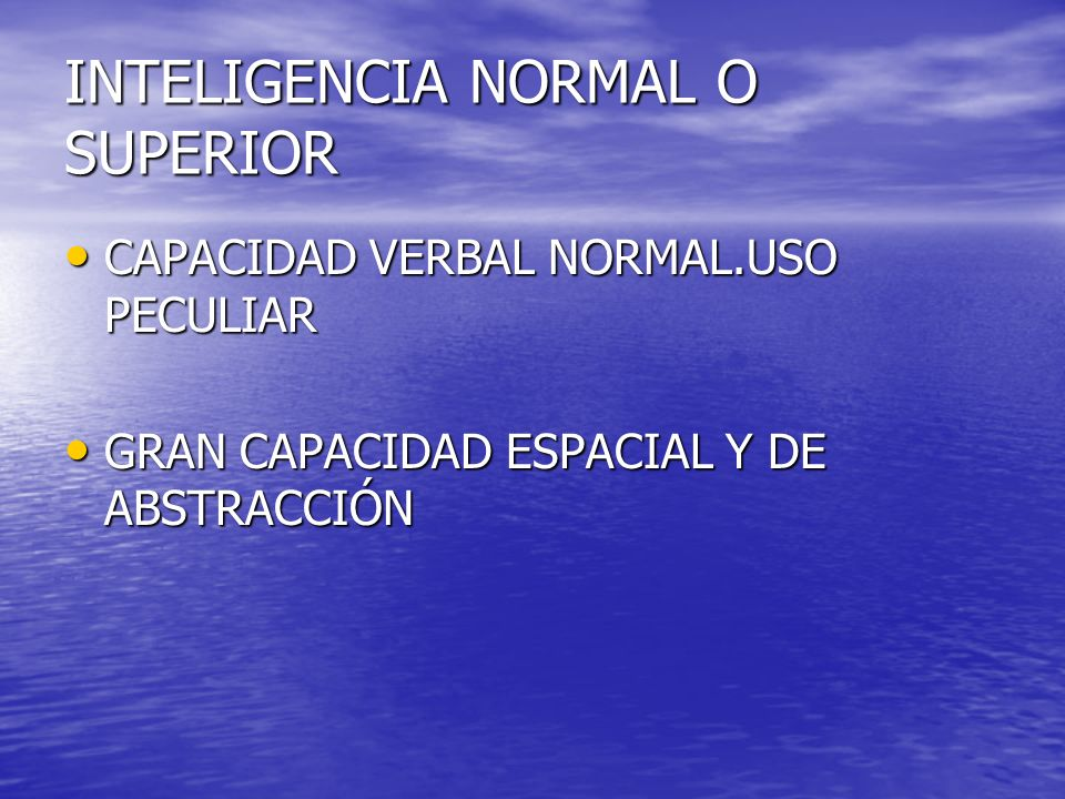 INTELIGENCIA NORMAL O SUPERIOR