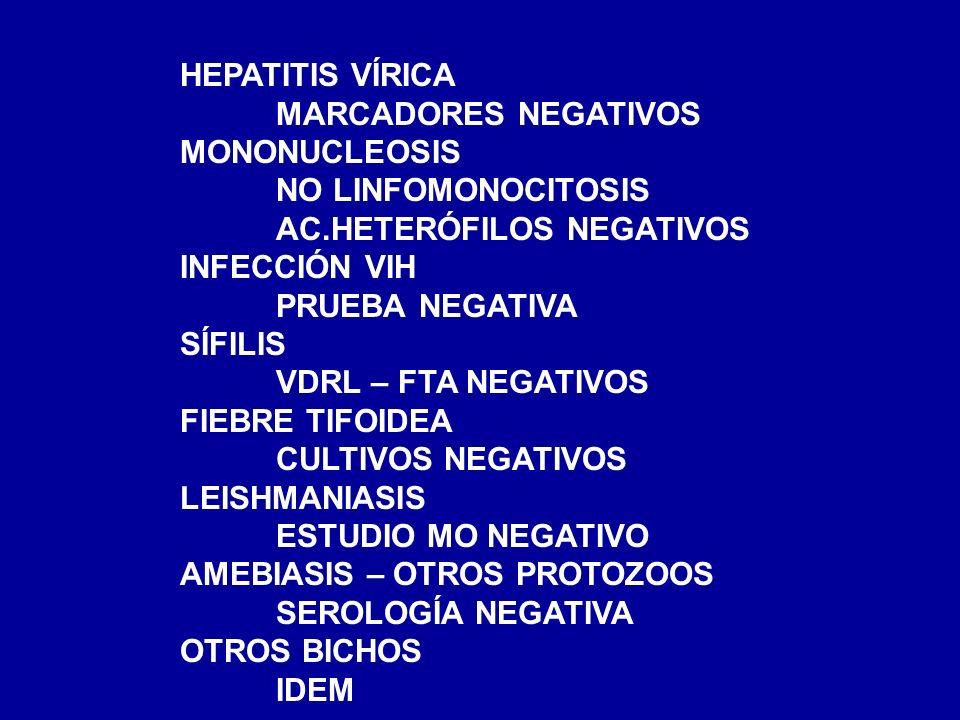 HEPATITIS VÍRICA MARCADORES NEGATIVOS. MONONUCLEOSIS. NO LINFOMONOCITOSIS. AC.HETERÓFILOS NEGATIVOS.
