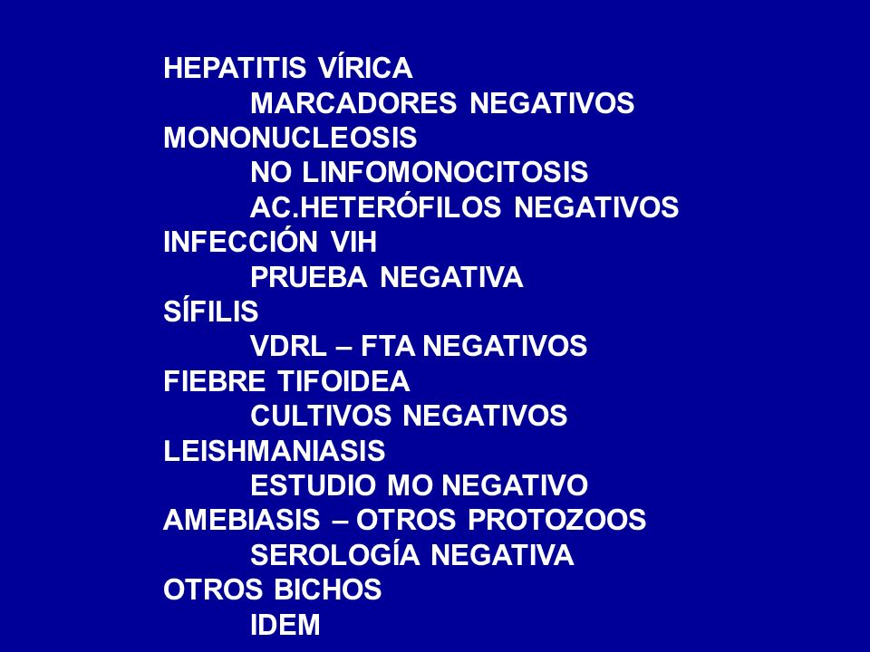 HEPATITIS VÍRICAMARCADORES NEGATIVOS. MONONUCLEOSIS. NO LINFOMONOCITOSIS. AC.HETERÓFILOS NEGATIVOS.