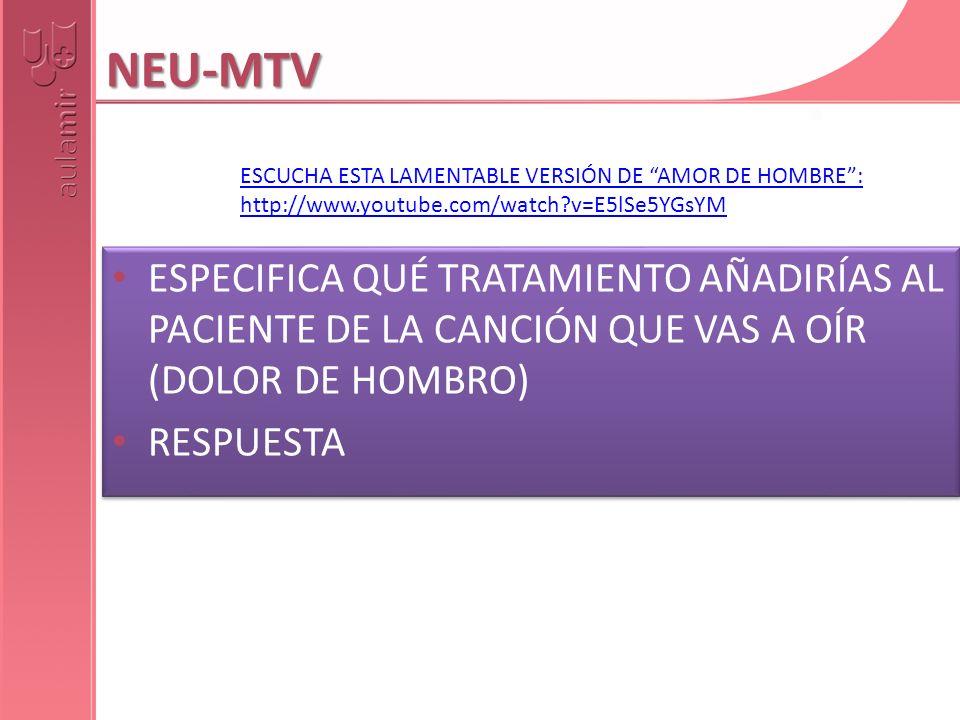 NEU-MTV ESCUCHA ESTA LAMENTABLE VERSIÓN DE AMOR DE HOMBRE : http://www.youtube.com/watch v=E5lSe5YGsYM.