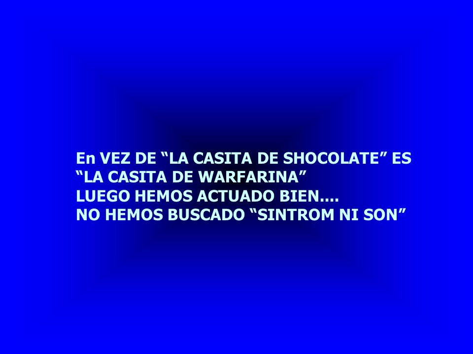 En VEZ DE LA CASITA DE SHOCOLATE ES