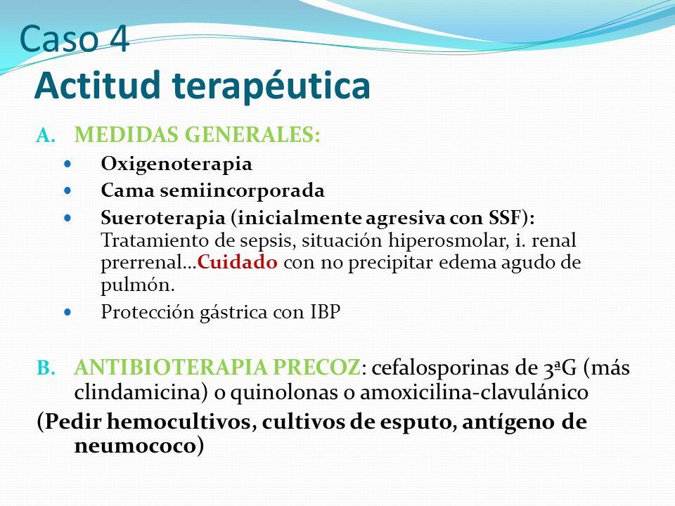 Caso 4 Actitud terapéutica MEDIDAS GENERALES: