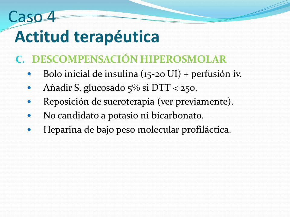 Caso 4 Actitud terapéutica DESCOMPENSACIÓN HIPEROSMOLAR