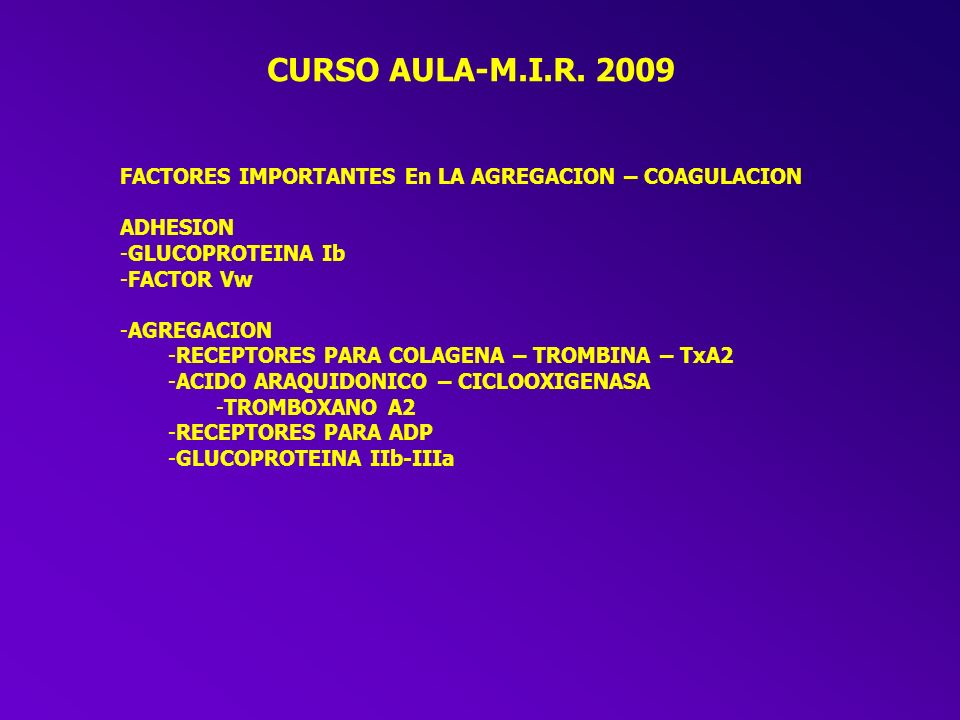 CURSO AULA-M.I.R. 2009 FACTORES IMPORTANTES En LA AGREGACION – COAGULACION. ADHESION. GLUCOPROTEINA Ib.