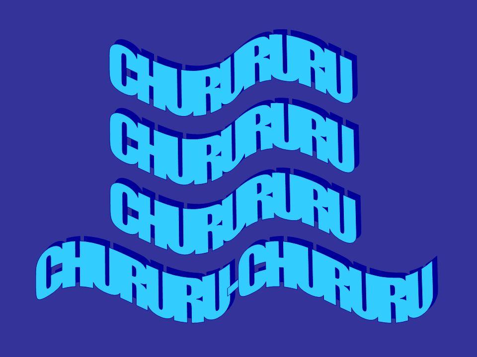 CHURURURU CHURURU-CHURURU