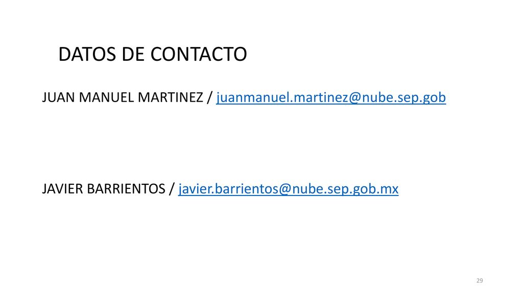 DATOS DE CONTACTO JUAN MANUEL MARTINEZ / juanmanuel.martinez@nube.sep.gob.