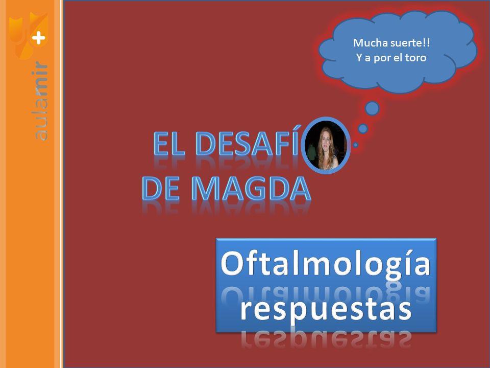 EL DESAFÍ DE MAGDA Oftalmología respuestas