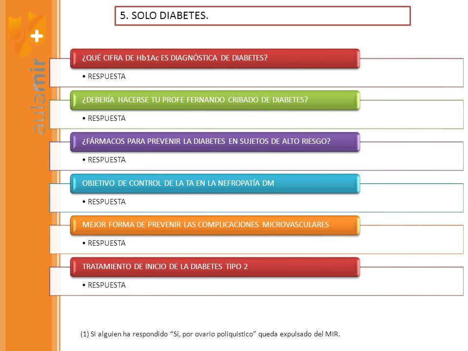 5. SOLO DIABETES. ¿QUÉ CIFRA DE Hb1Ac ES DIAGNÓSTICA DE DIABETES