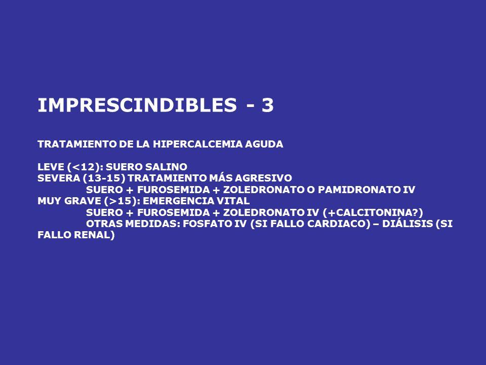 IMPRESCINDIBLES - 3 TRATAMIENTO DE LA HIPERCALCEMIA AGUDA