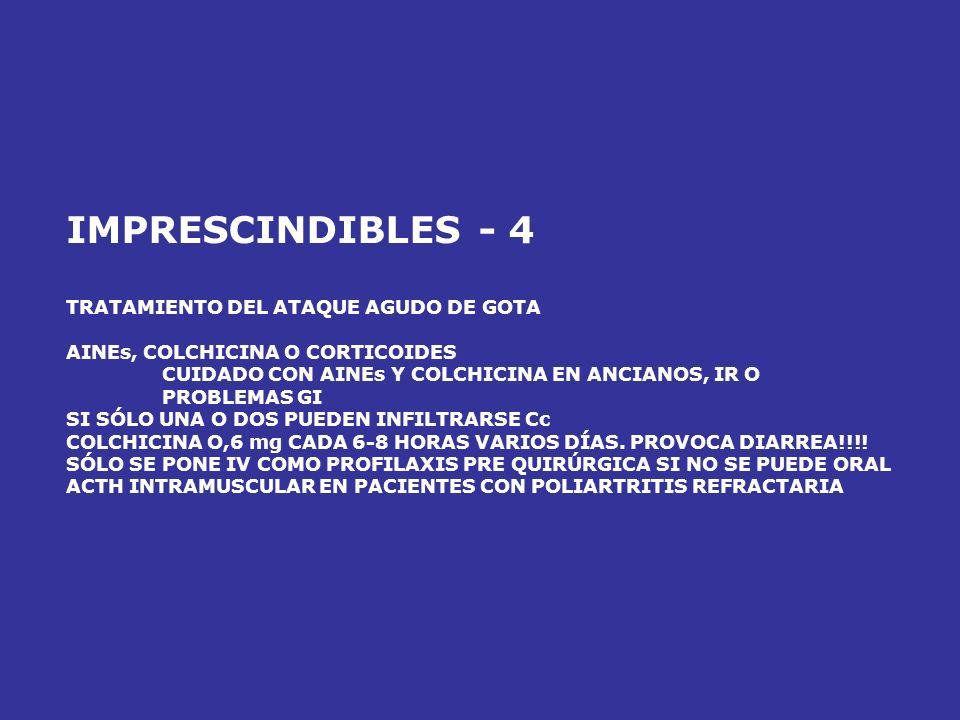 IMPRESCINDIBLES - 4 TRATAMIENTO DEL ATAQUE AGUDO DE GOTA