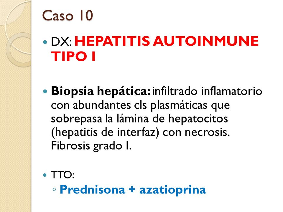 Caso 10 DX: HEPATITIS AUTOINMUNE TIPO I