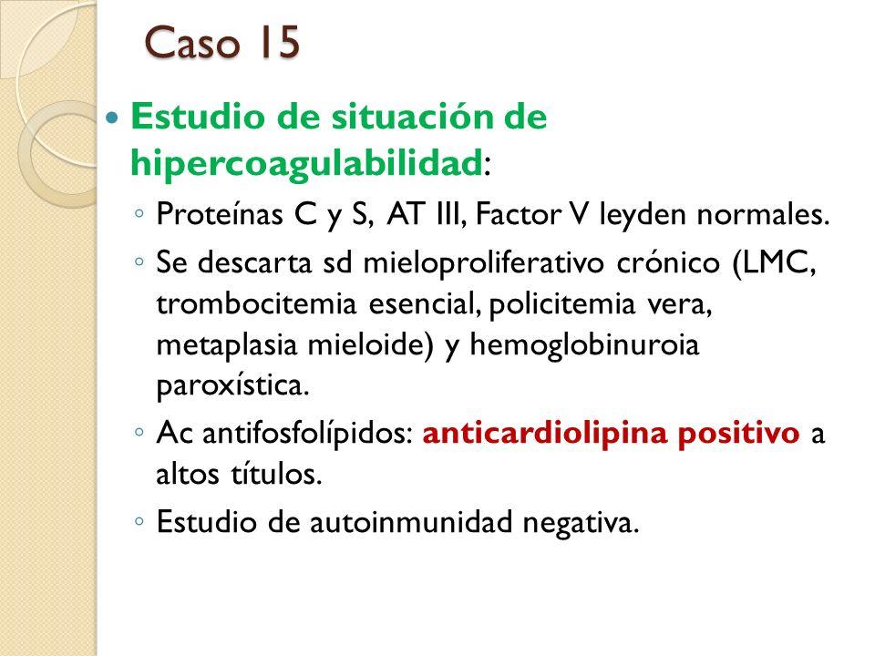 Caso 15 Estudio de situación de hipercoagulabilidad: