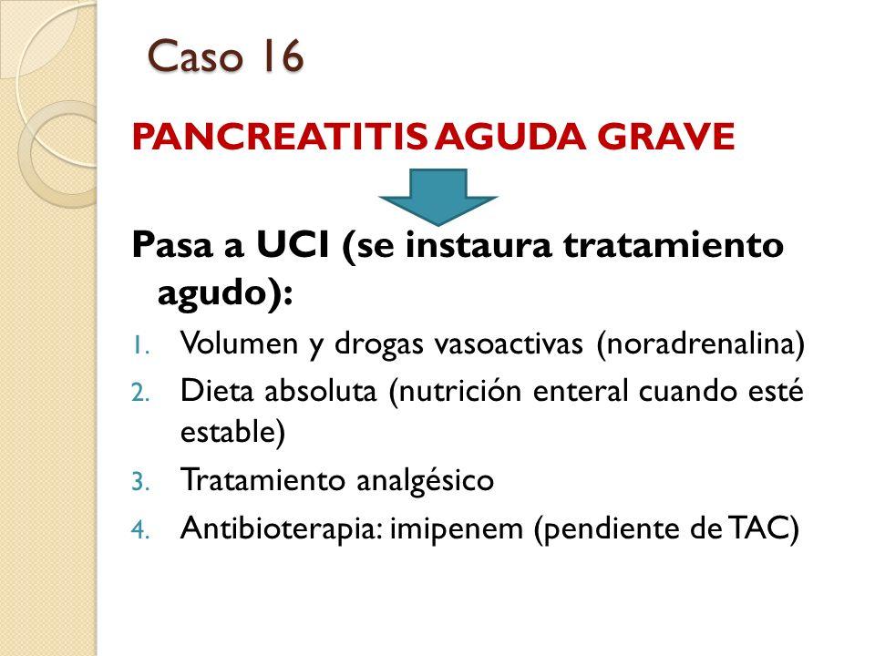 Caso 16 PANCREATITIS AGUDA GRAVE