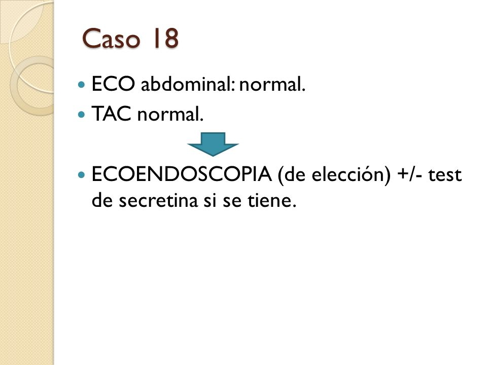 Caso 18 ECO abdominal: normal. TAC normal.