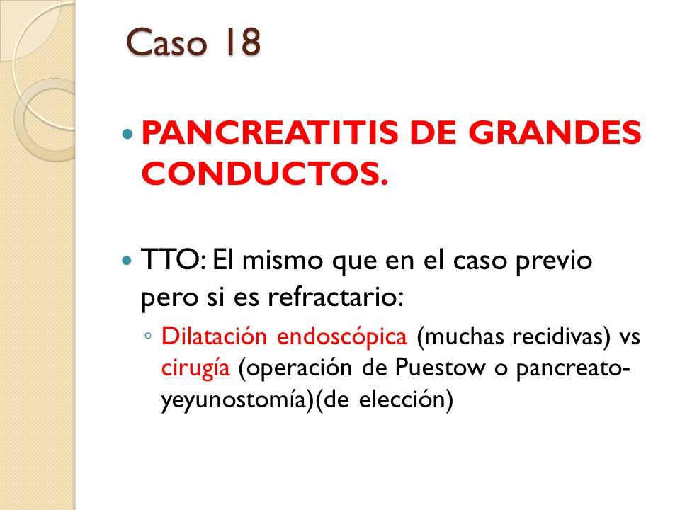 Caso 18 PANCREATITIS DE GRANDES CONDUCTOS.